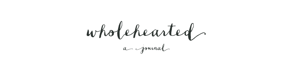 wholehearted | a journal