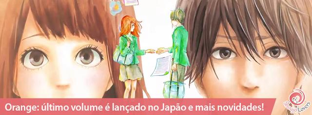 Orange: último volume é lançado no Japão com rankings de popularidade e mais!