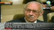 . comparó con los «tiempos medievales y de la Inquisición» egc dtnjmti ex dictador argentino jorge videla fue condenado