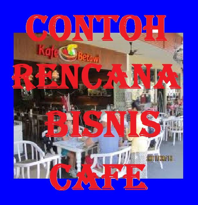 Contoh Rencana Bisnis Cafe | Ide Bisnis dan Ide Usaha