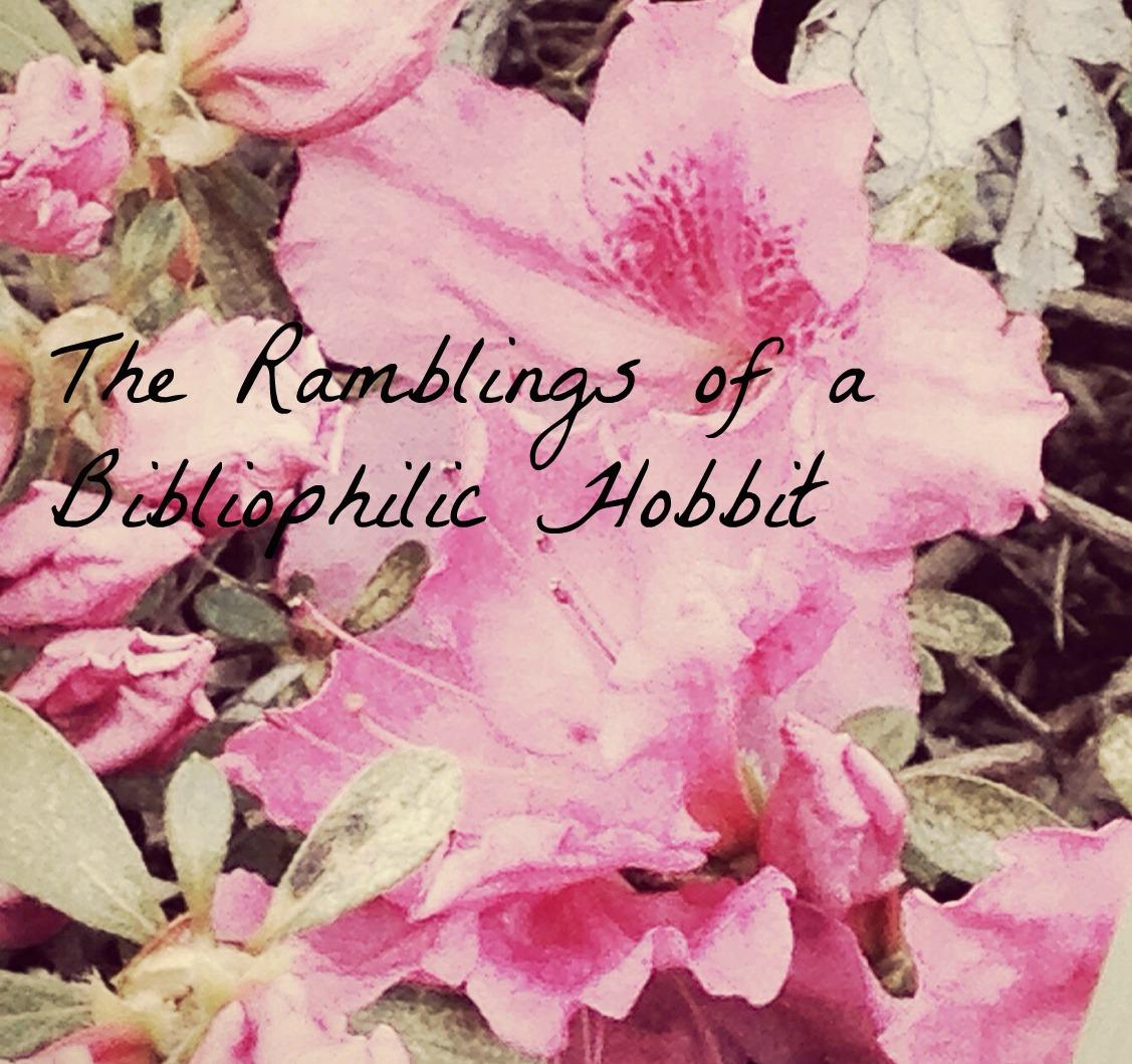 The Ramblings of a Bibliophilic Hobbit