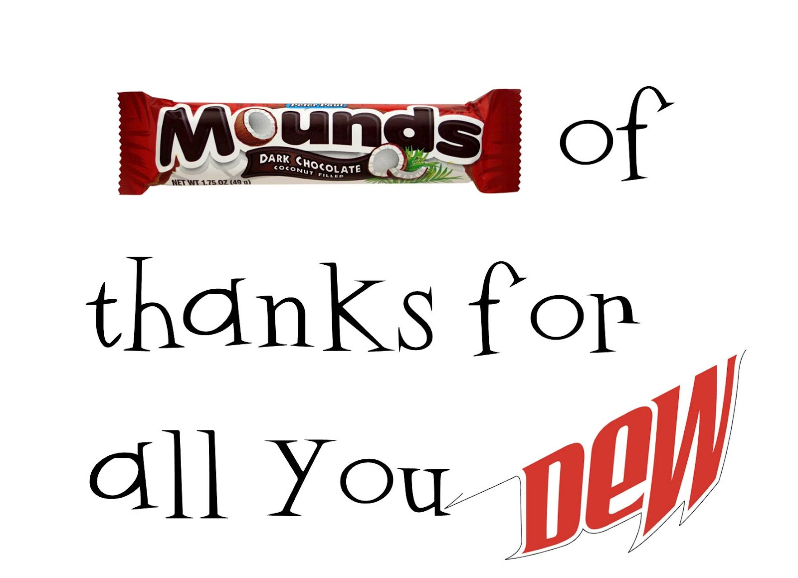 Mounds of Thanks for All You Dew Printable
