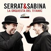 Argentina . Serrat & Sabina – La Orquesta del Titanic