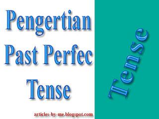 Pengertian Past Perfect Tense