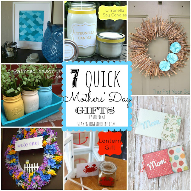 7 quick Mothers' Day gifts ~ features from the {what's shakin'} link party