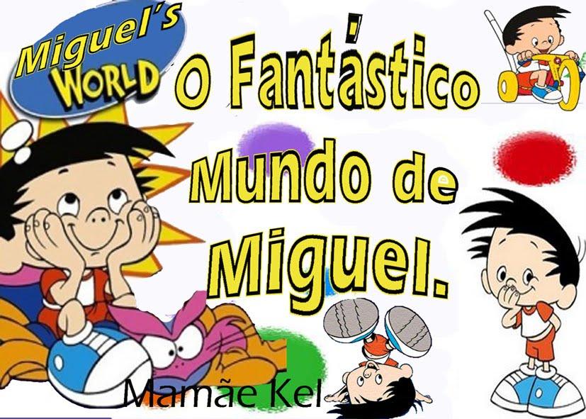 O Fantástico Mundo de Miguel.