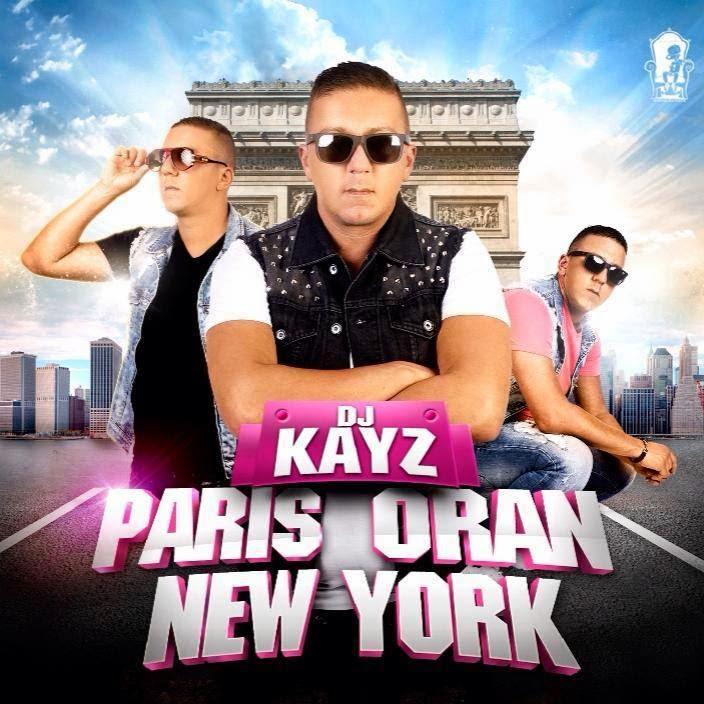 Dj Kayz -Paris Oran New York 2014