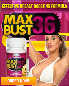 MaxBust36 to Make your Breast Bigger