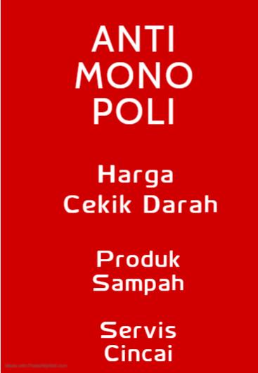 HAPUSKAN MONOPOLI /  NO MONOPOLIES