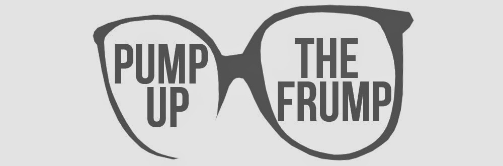 Pump Up the Frump