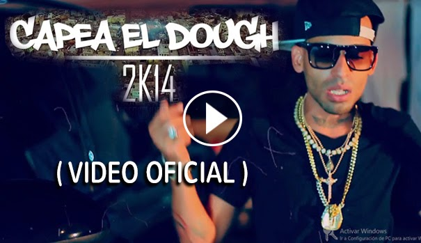 VIDEO RAP  ESTRENO  – Capea El Dough 2K14 (Video Oficial)