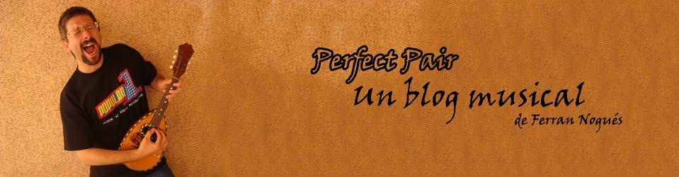 Perfect Pair (Ferran Nogués)