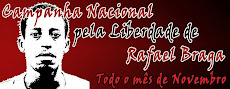 Libertad a Rafael Braga Vieyra!!!