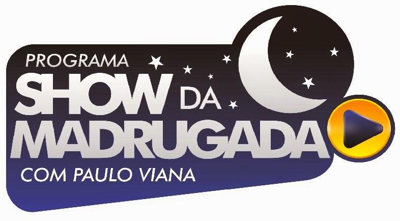 PROGRAMA SHOW DA MADRUGADA