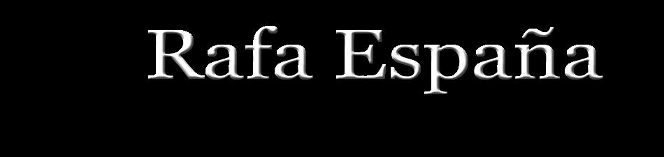 Rafa España