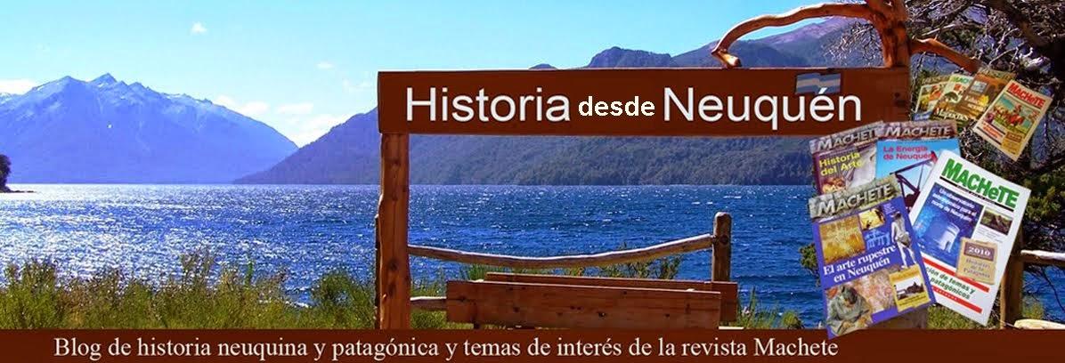 Historia desde Neuquén