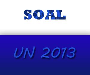 Soal Latihan UN 2013