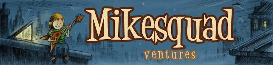 Mikesquad'ventures