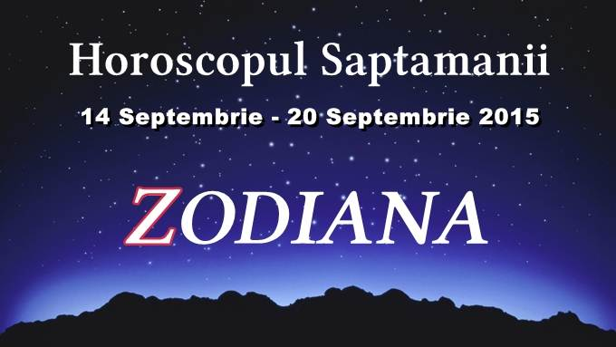 horoscopul saptamanii 14 20 septembrie 2015