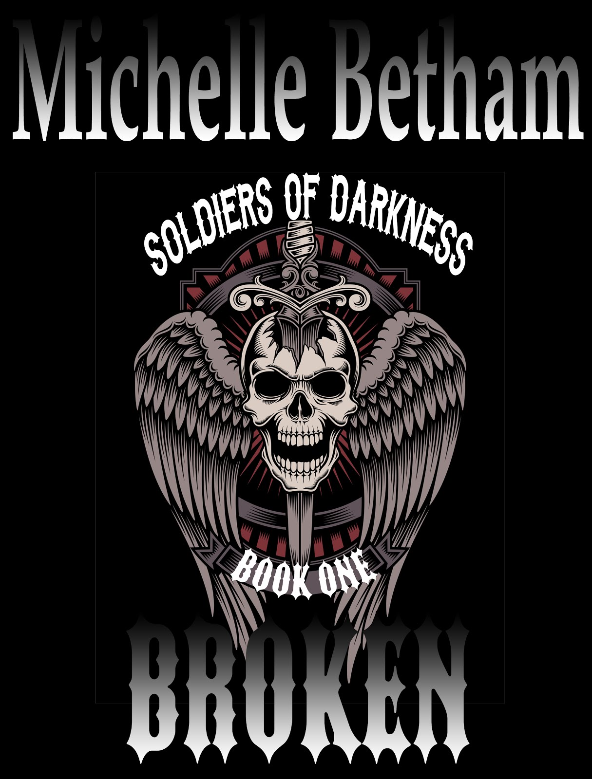 'Broken' - Soldiers of Darkness Book #1