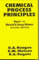 Chemical process principles by Hougen ,watson and ragatz