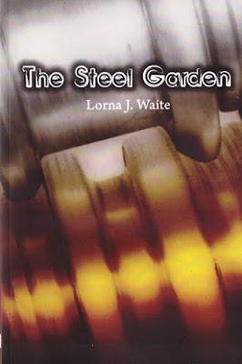 The Steel Garden by Lorna J. Waite