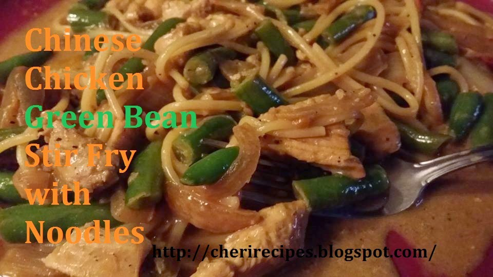 Cheryls tasty home cooking chinese chicken green bean stir fry chinese chicken green bean stir fry with noodles another of my chinese food dishes i just love cooking with my wok its easy and fun forumfinder Images
