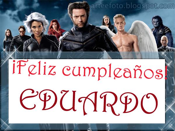 Feliz Cumple md_eduardo X_men+CUMPLE+EDUARDO