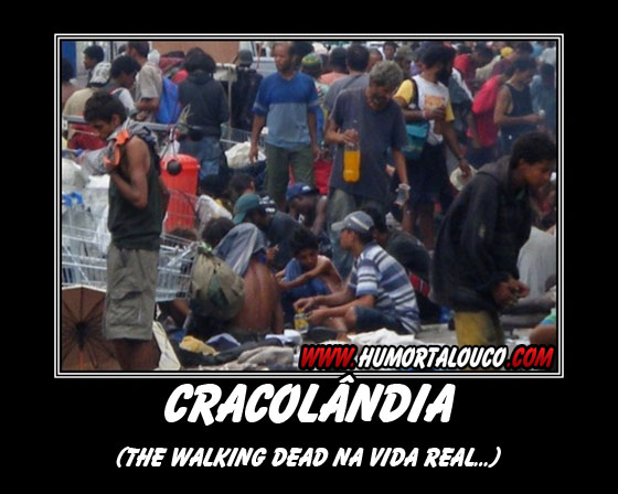 Motivacional: Cracolândia... ou The Walking Dead ?