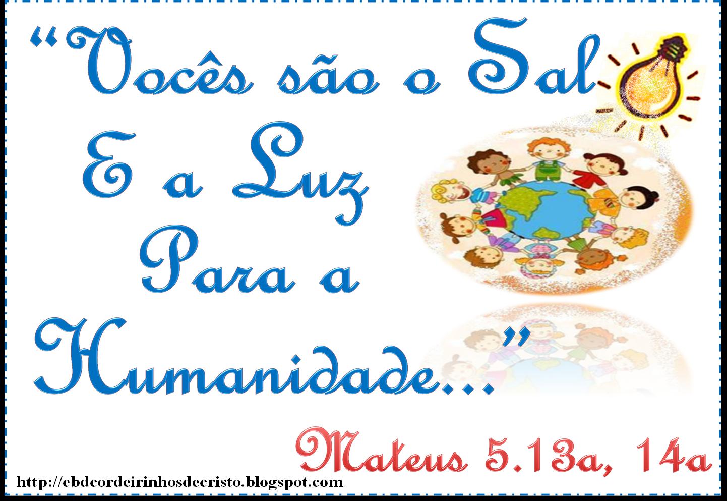EBD Cordeirinhos de Cristo: EBD Juniores CPAD Lição 11 - Jesus Ensina sobre  o Sal e a Luz do Mundo