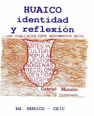 HUAICO. Identidad y Reflexión. Compilación de Gabriel Morales. San Salvador de Jujuy. 2002. 391 pp.