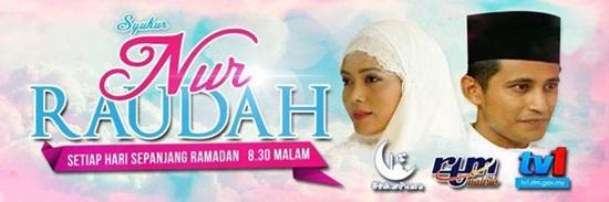 Sinopsis drama Nur Raudah TV1 Slot Syukur, pelakon dan gambar drama Nur Raudah TV1, drama Ramadan rtm tv1
