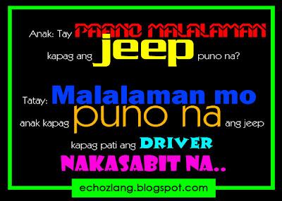 Malalaman mo kapag puno na ang jeep kapag pati ang driver nakasabit na.
