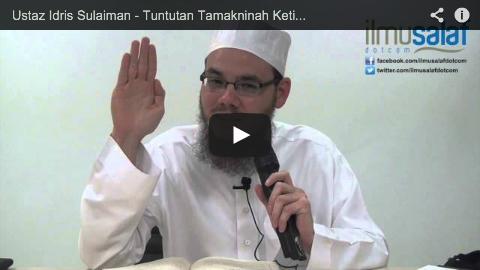 Ustaz Idris Sulaiman – Tuntutan Tamakninah Ketika Iktidal