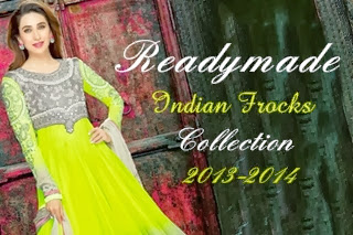 Readymade Indian Frocks 2013-2014