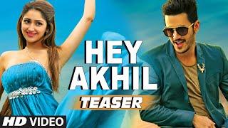 Hey Akhil Video Song (Teaser) __ Akhil – The Power Of Jua __ Akhil Akkineni, Sayesha