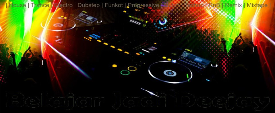 Free Download Mp3 | Dugem | DJ | Deejay | House Music | Funkot | Progressive | Electro | Trance