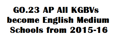 GO 23 AP All KGBVs become English Medium Schools from 2015-16