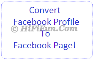 Convert Facebook Profile To Facebook Page