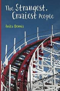 The Strangest, Craziest People by Anita Dennis