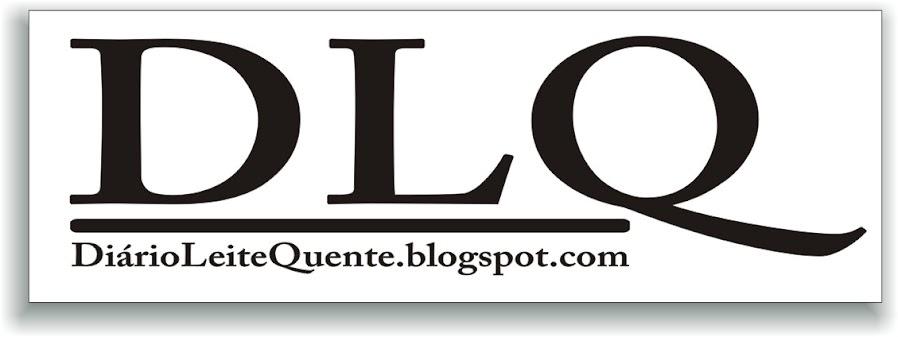 Diário Leite Quente - DLQ