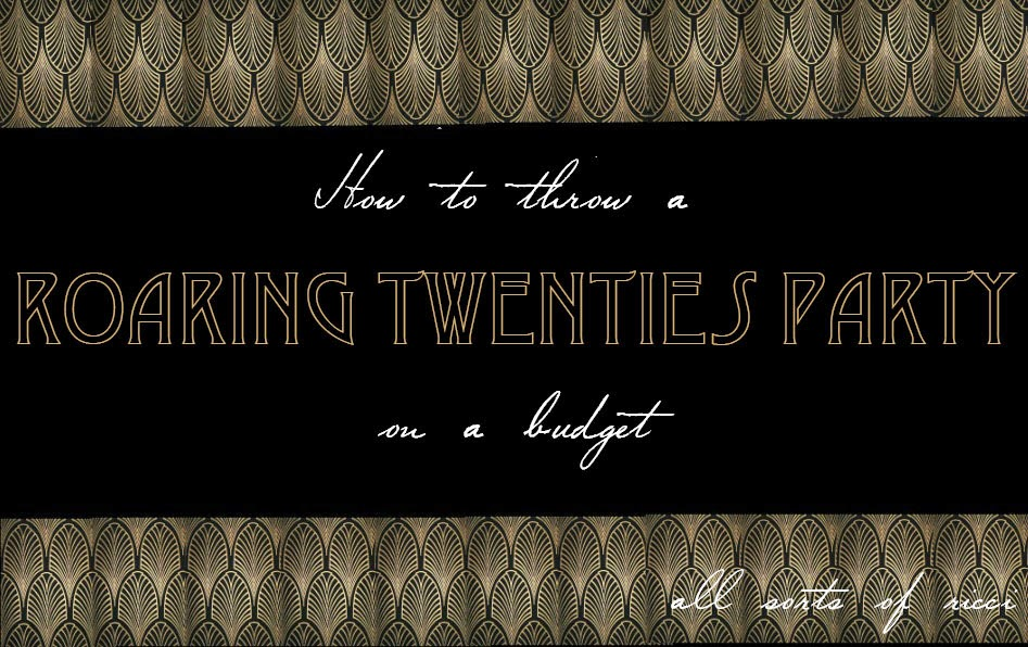 HOW TO: THROW A ROARING 20'S PARTY