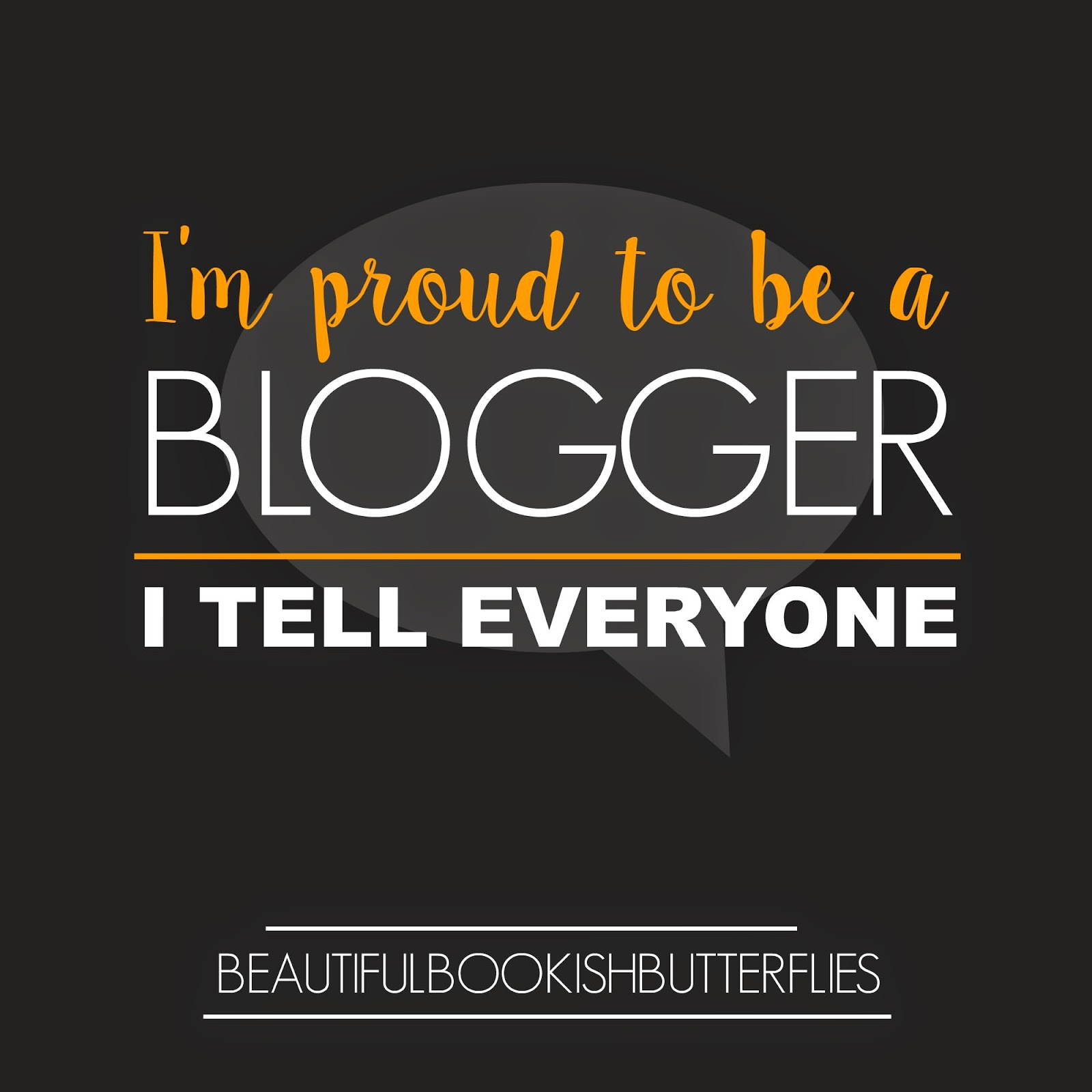 I'm Proud To Be a Blogger
