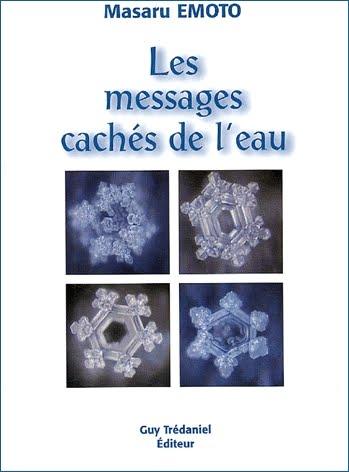 Masaru Emoto - Les messages cachés de l'eau