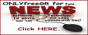 ONLYFREEGR.NET - Για ενημέρωση και Ψυχαγωγία  - Software και Tutorials - ολόκληρο το 24ώρο μαζί σας!