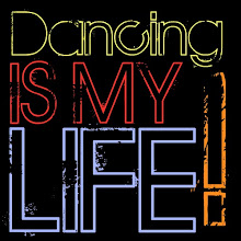 dancing is my life!