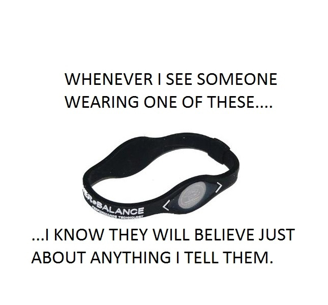 Whenever I See Someone Wearing One Of these- I Know They Will Believe Just About Anything I Tell Them