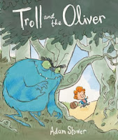 http://www.amazon.co.uk/Troll-Oliver-Adam-Stower/dp/1848773528/ref=sr_1_1?s=books&ie=UTF8&qid=1383142279&sr=1-1&keywords=troll+and+the+oliver