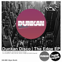 Dunkan Disco The Edge EP Hype Muzik