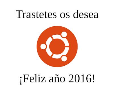 Trastetes Feliz año 2016